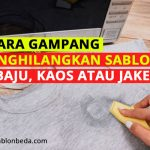 Cara Menghilangkan Sablon di Baju, Kaos dan Jaket